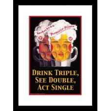Buyenlarge Drink Triple, See Double, Act Single Framed Vintage Advertisement FAV2525