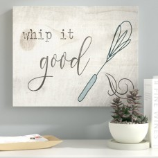 Ebern Designs 'Whip It Good Whisk' Textual Art VYH6425